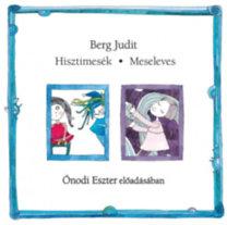 Berg Judit: Hisztimesék - Meseleves - Hangoskönyv