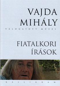 Vajda Mihály: Vajda Mihály válogatott művei - Fiatalkori írások