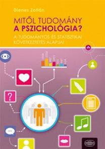 Dienes Zoltán Pál: Mitől tudomány a pszichológia? - A tudományos és statisztikai következtetés alapjai