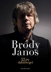 Bródy János: 52 év dalszövegei
