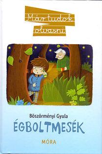 Böszörményi Gyula: Égboltmesék - Már tudok olvasni 16.