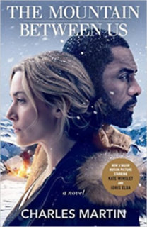 Charles Martin: The Mountain Between Us (Movie Tie-In)