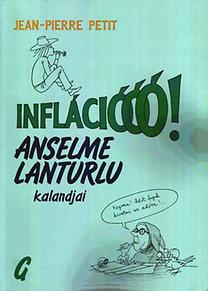 Jean-Pierre Petit: Inflációóó! Anselme Lanturlu kalandjai. (Képregény)