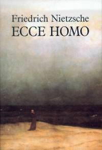 Friedrich Nietzsche: Ecce homo - Hogyan lesz az ember azzá, ami