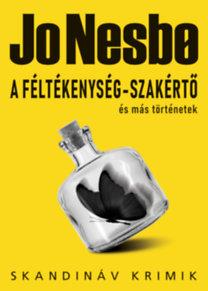 Jo Nesbo: A féltékenység-szakértő és más történetek