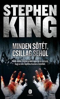 Stephen King: Minden sötét, csillag sehol - Előbb-utóbb a legtartósabb koporsó is szétesik, hogy az élet táplálkozhasson a halálból