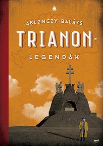 Ablonczy Balázs: Trianon-legendák - 2. kiadás