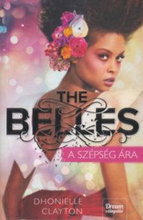 Dhonielle Clayton: The Belles - A szépség ára