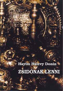 Hayim Halevy Donin: Zsidónak lenni...