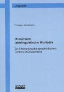 Griesbach, Thorsten: Unwort und laienlinguistische Wortkritik - Zur Erforschung des sprachkritischen Denkens in Deutschland