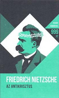 Friedrich Nietzsche: Az Antikrisztus - Helikon zsebkönyvek 42.