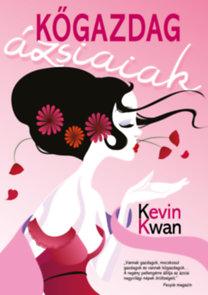 Kevin Kwan: Kőgazdag ázsiaiak