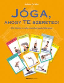 Stefania De Mitri: Jóga, ahogy Te szereted! - 396 kivehető és sorba rendezhető gyakorlókártyával