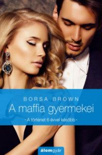 Borsa Brown: A maffia gyermekei