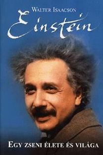 Walter Isaacson: Einstein - Egy zseni élete és világa