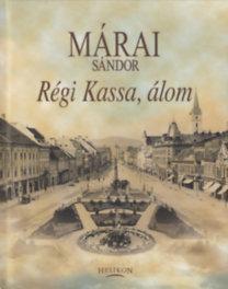 Márai Sándor: Régi Kassa, álom