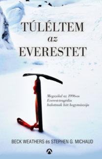 Beck Weathers; Stephen G. Michaud: Túléltem az Everestet