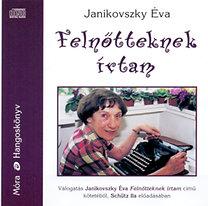 Janikovszky Éva: Felnőtteknek írtam - Hangoskönyv - 2CD - Válogatás Janikovszky Éva Felnőtteknek írtam című kötetéből, Schütz Ila előadásában