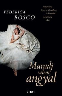 Federica Bosco: Maradj velem, angyal