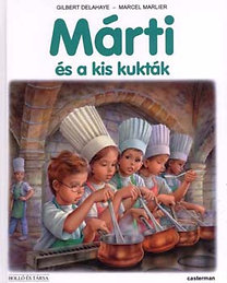 Gilbert Delahaye; Marcel Marlier: Márti és a kis kukták
