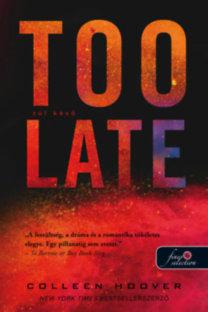 Colleen Hoover: Too Late - Túl késő