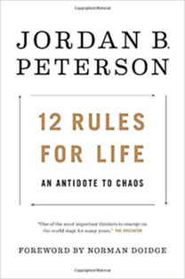 Jordan B. Peterson: 12 Rules for Life - An Antidote to Chaos