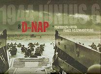 Richard Holmes: A D-nap - 1944. június 6. + CD - A partraszállástól Párizs felszabadításáig