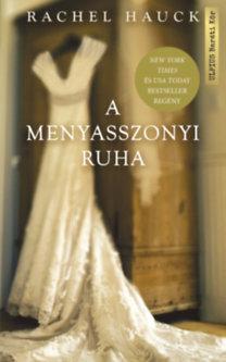 Rachel Hauck: A menyasszonyi ruha