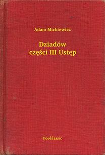 Adam Mickiewicz: Dziadów części III Ustęp