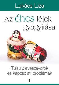 Lukács Liza: Az éhes lélek gyógyítása