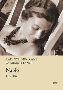 Radnóti Miklósné Gyarmati Fanni: Napló 1935-1946 I-II.