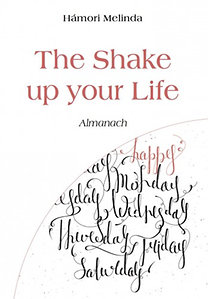 Hámori Melinda: The Shake up your Life - Almanach