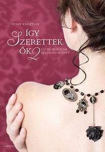 Nyáry Krisztián: Így szerettek ők 2. - Újabb irodalmi szerelmeskönyv
