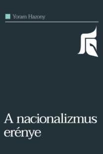 Yoram Hazony: A nacionalizmus erénye