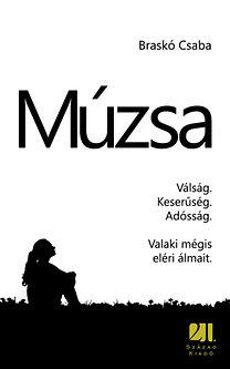 Braskó Csaba: Múzsa - Válság, keserűség, adósság - Valaki mégis eléri álmait