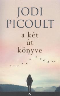 Jodi Picoult: A két út könyve