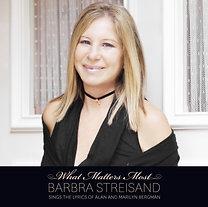 Barbra Streisand: What Matters Most Barbra Streisand Sings The Lyrics Of Alan & Marilyn Bergman (EE version)