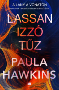 Paula Hawkins: Lassan izzó tűz