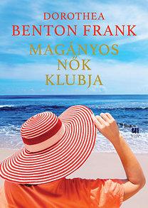 Dorothea Benton Frank: Magányos nők klubja