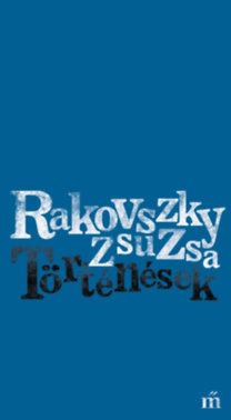 Rakovszky Zsuzsa: Történések