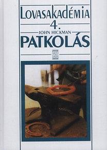 John Hickman: Patkolás - Lovasakadémia 4.