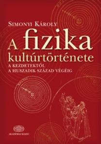 Simonyi Károly: A fizika kultúrtörténete a kezdetektől a huszadik század végéig