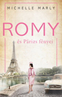 Michelle Marly: Romy és Párizs fényei