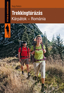 Nagy Balázs: Trekkingtúrázás - Kárpátok - Románia
