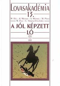 Düe; Veltjens; Miesner; Plewa; Putz: A jól képzett ló - Lovasakadémia 13.