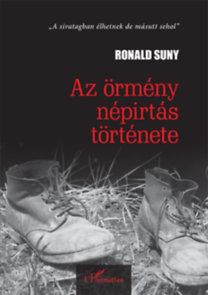 """Ronald Suny: Az örmény népirtás története - """"A sivatagban élhetnek, de másutt sehol"""""""