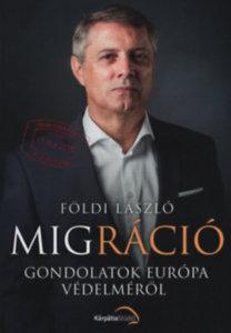 Földi László: Migráció - Gondolatok Európa védelméről
