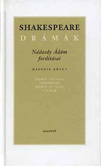 William Shakespeare: Shakespeare drámák II. - Nádasdy Ádám fordításában