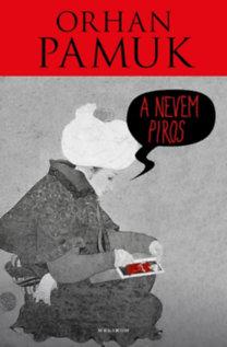 Orhan Pamuk: A nevem Piros