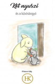 B. Habarics Kitty: Két nyuszi és a bűvösbogyó